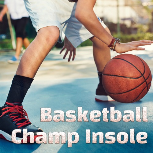 CHAMP INSOLE for BASKETBALL PLAYERS